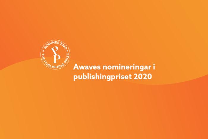 Bild med text som berättar att Awave har nominerade bidrag i Publishingpriset år 2020