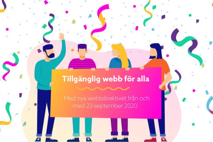 """Illustrerade personer håller en skylt där det står """"Tillgänglig webb för alla - Med nya webbdirektivet från och med 23 september 2020"""""""